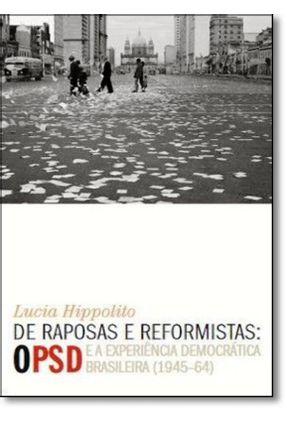 Psd e a Experiência Democrática Brasileira (1945-64) - Hippolito,Lucia | Tagrny.org