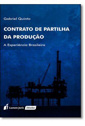Contrato de Partilha da Produção - A Experiência Brasileira - Quinto,Gabriel | Nisrs.org