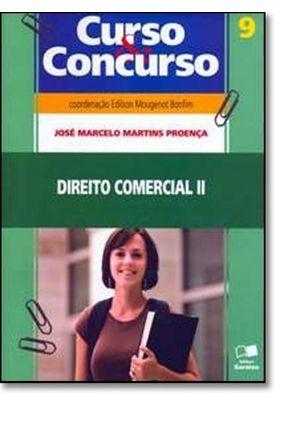 Direito Comercial 2 - Col. Curso & Concurso - Vol. 9 - 2ª Ed. 2009 - Proença,José Marcelo Martins | Hoshan.org