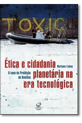 Ética e Cidadania Planetária na Era Tecnológica: O Caso da Convenção da Basileia - Lisboa,Marijane pdf epub
