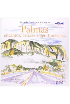 Palmas - Encantos, Belezas e Oportunidades - Rodrigues,Amanda Cavalcante | Hoshan.org
