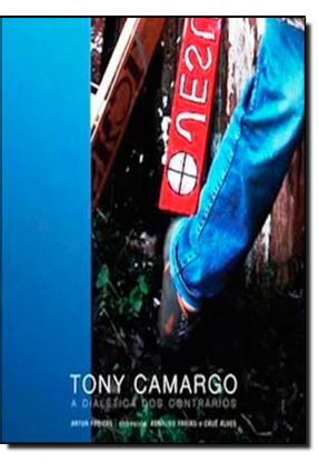 Tony Camargo - a Dialética Dos Contrários - Freitas,Artur   Hoshan.org