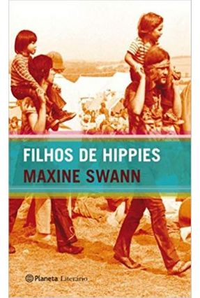 Filhos de Hippies - Swann,Maxine Swann,Maxine | Tagrny.org