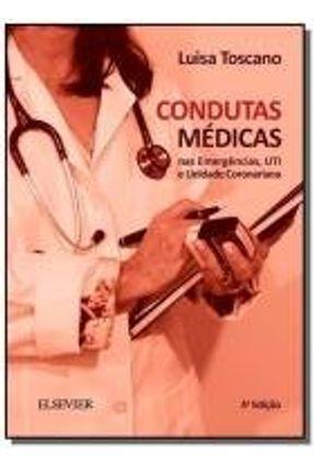 Condutas Médicas Nas Emergências , Uti e Unidades Coronarianas - 4ª Ed. 2015 - Toscano,Alberto pdf epub