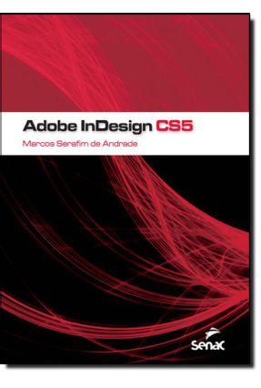 Adobe Indesign Cs5 - Andrade,Marcos Serafim de | Tagrny.org