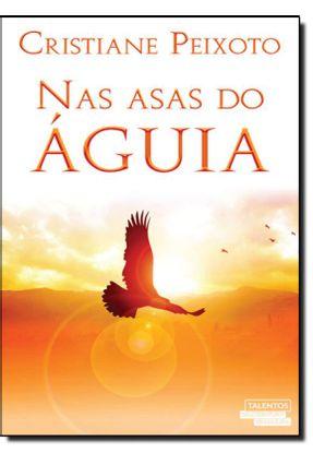 Nas Asas do Águia - Cristiane Peixoto | Nisrs.org