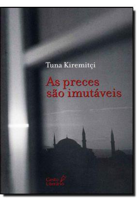 As Preces São Imutáveis - Kiremitçi,Tuna | Tagrny.org