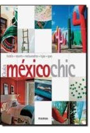 Guia México Chic - Nichols,Richard Kastelein,Barbara Tan,Annette Outros   Hoshan.org