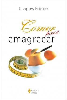 Comer para Emagrecer - Fricker,Jacques | Hoshan.org
