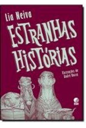 Estranhas Histórias - Nova Ortografia - Neiva,Lia pdf epub