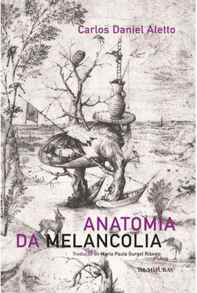 Anatomia da Melancolia - Aletto,Carlos Daniel | Hoshan.org