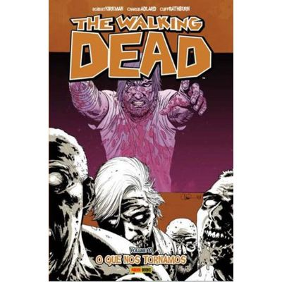 The Walking Dead - Vol. 10 - O Que Nos Tornamos
