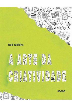 A Arte Da Criatividade - Judkins,Rod | Tagrny.org