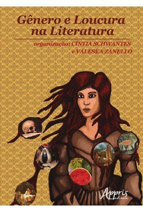Gênero E Loucura Na Literatura - Cíntia Schwantes pdf epub