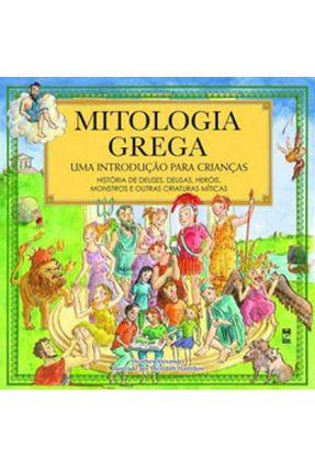 Mitologia Grega - Uma Introdução Para Crianças - Alexander,Heather | Nisrs.org