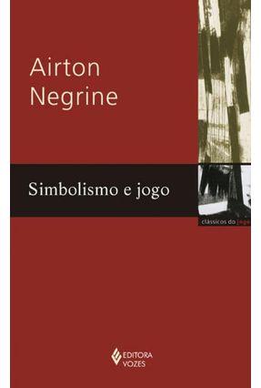 Simbolismo e Jogo - Negrine,Airton pdf epub