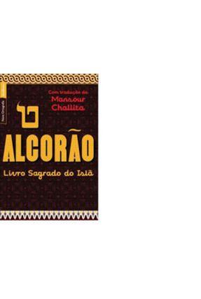 O Alcorão - O Livro do Islã - Nova Ortografia - Bestbolso - Challita,Mansour Challita,Mansour | Tagrny.org