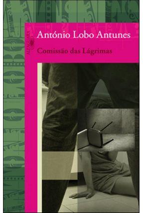 Comissão Das Lágrimas - Antunes,António Lobo | Hoshan.org