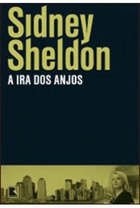 A Ira Dos Anjos - Sheldon,Sidney Sheldon,Sidney | Tagrny.org