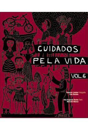 Cuidados Pela Vida - Vol.  6 - Rocha,Ana Augusta Macca,Marcelo | Hoshan.org