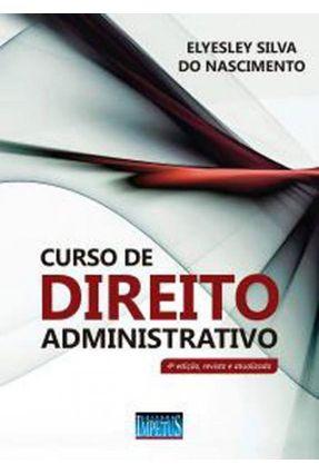 Curso De Direito Administrativo - 4ª Ed. 2018 - Silva do Nascimento,Elyesley pdf epub