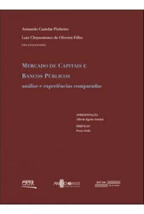 Mercado De Capitais e Bancos Públicos - Análise e Experiências Comparadas - Pinheiro,Armando Castelar | Tagrny.org