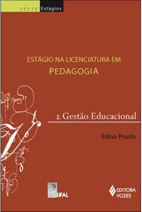 Estágio na Licenciatura Em Pedagogia - Gestão Educacional - Série Estágios - Prado,Edna | Tagrny.org