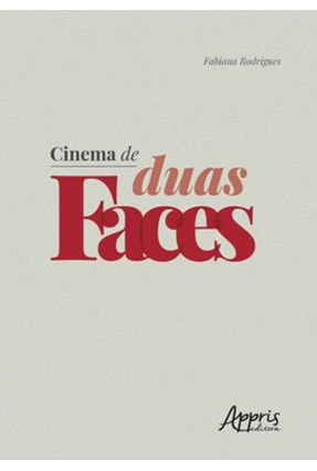 Cinema De Duas Faces - Rodrigues,Fabiana | Hoshan.org