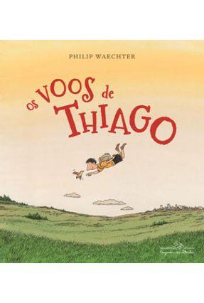 Os Voos De Thiago - Philip Waechter pdf epub