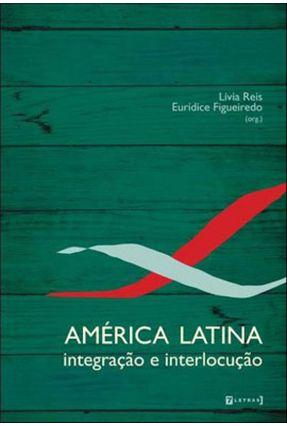 América Latina - Integração e Interlocução - Reis,Lívia   Hoshan.org