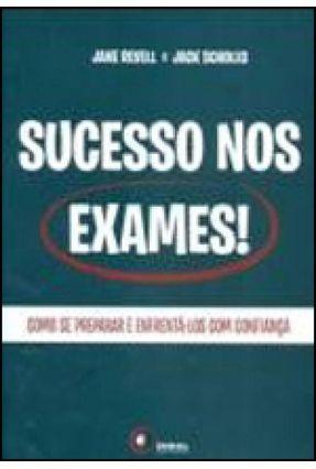 Edição antiga - Sucesso Nos Exames - Como Se Preparar e Enfrentá-los Com Confiança - Scholes, Jack   Hoshan.org