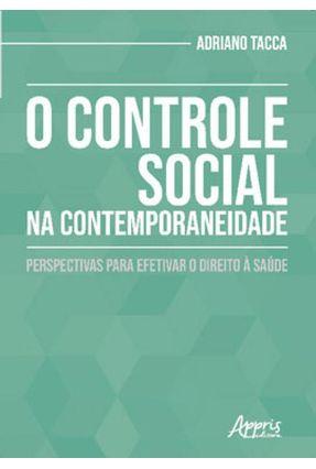 O Controle Social na Contemporaneidade - Perspectivas Para Efetivar O Direito À Saúde - Tacca,Adriano   Hoshan.org