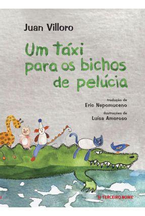 Um Táxi Para Os Bichos de Pelúcia - Col. Hermanitos - Villoro,Juan | Hoshan.org