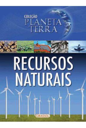 Recursos Naturais - Col. Planeta Terra - Girassol,Editora | Hoshan.org