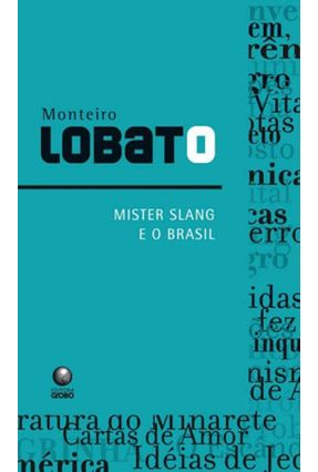Mister Slang e o Brasil - Lobato,Monteiro | Hoshan.org