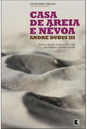 Casa de Areia e Névoa - Dubus Iii,Andre   Hoshan.org