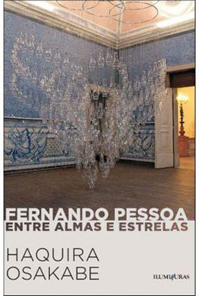 Fernando Pessoa - Entre Almas e Estrelas - Osakabe,Haquira pdf epub