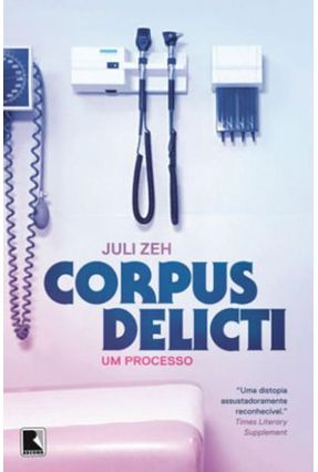 Corpus Delicti - Um Processo - Nova Ortografia - Zeh,Juli | Hoshan.org