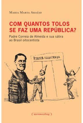 Com Quantos Tolos Se Faz uma República? - Araújo,Maria Marta pdf epub