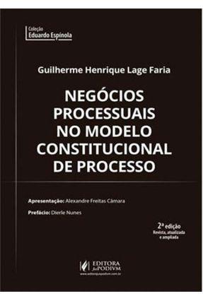 Negócios Processuais No Modelo Constitucional De Processo - 2ª Ed. 2019 - Faria,Guilherme Henrique Lage Câmara,Alexandre Freitas Nunes,Dierle | Hoshan.org