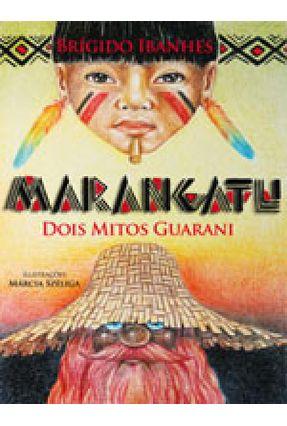Marangatu - Dois Mitos Guarani - Brígido Ibanhes Márcia Széliga pdf epub