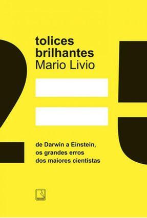 Tolices Brilhantes - Livio,Mario | Hoshan.org