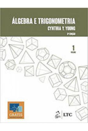 Álgebra e Trigonometria - Vol. 1 -  3ª Ed. 2017 - Young,Cynthia Y. | Hoshan.org