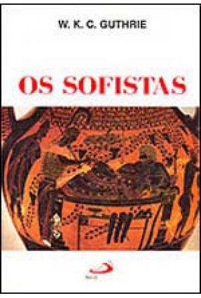 Sofistas, Os - Guthrie,W. K. C. | Hoshan.org