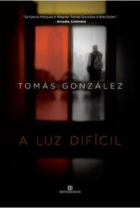A Luz Difícil - González,Tomás pdf epub