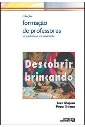 Descobrir Brincando - Nova Ortografia - Col. Formação de Professores - Majem,Tere Odena,Pepa   Hoshan.org