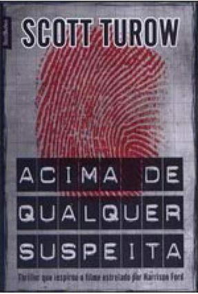 Acima de Qualquer Suspeita - Turow,Scott Turow,Scott   Hoshan.org