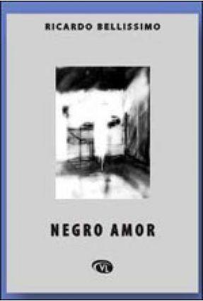 Negro Amor - Bellissimo,Ricardo | Hoshan.org
