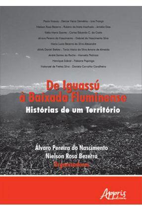 De Iguassu À Baixada Fluminense - Histórias De Um Território - Álvaro,Pereira do Nascimento pdf epub