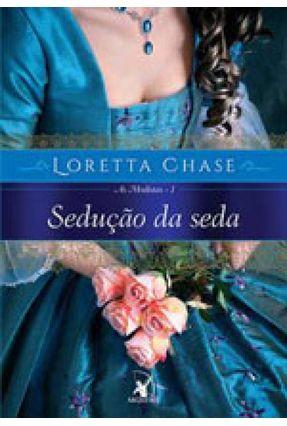 Sedução da Seda - Série As Modistas - Vol.1 - Chase,Loretta | Hoshan.org